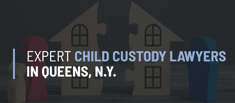Child Custody Lawyer Forest Hills Queens NY