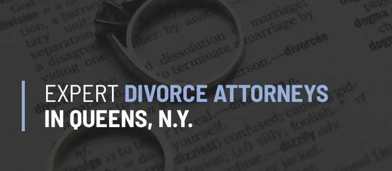 Divorce Law Attorneys Forest Hills Queens NY