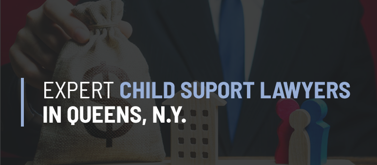 Child Support Lawyer Forest Hills Queens NY