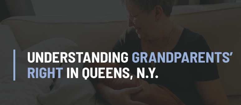Grandparents Visitation Rights Lawyer Forest Hills Queens NY